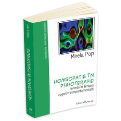 Homeopatie In Psihoterapie. Remedii - Mirela Pop