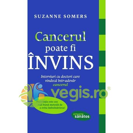 cancerul poate fi invins - suzanne somers