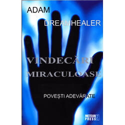 Vindecari miraculoase - Adam Dreamhealer METEOR PRESS