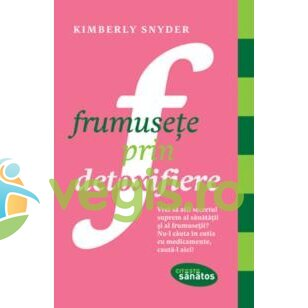 LIFESTYLE Frumusete prin detoxifiere – Kimberly Snyder