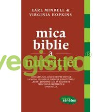 TREI Mica Bible a nutritiei – Earl Mindell, Virginia Hopkins