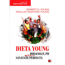 Dieta Young ed.4 Miracolul PH pentru o sanatate perfecta - Robert O. Young, Shelley Redford Young PARALELA 45