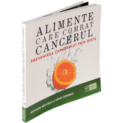 Alimente care combat cancerul - Richard Beliveau, Denis Gingras