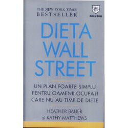 Dieta wall street - Heather Bauer, Kathy Matthews HOUSE OF GUIDES