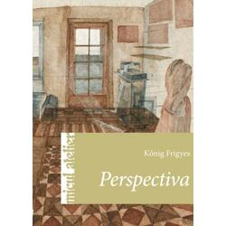 Micul atelier: Perspectiva - Konig Frigyes CASA