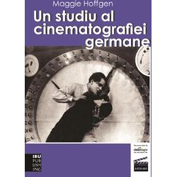 Un studiu al cinematografiei germane - Maggie Hoffgen IBU PUBLISHING