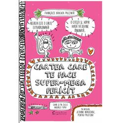 Cartea care te face super-mega fericit - Francoize Boucher DIDACTICA PUBLISHING HOUSE