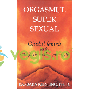 EDITURA PI Orgasmul super sexual – Barbara Keesling