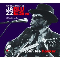 Jazz si Blues 20: John Lee Hooker + CD LITERA