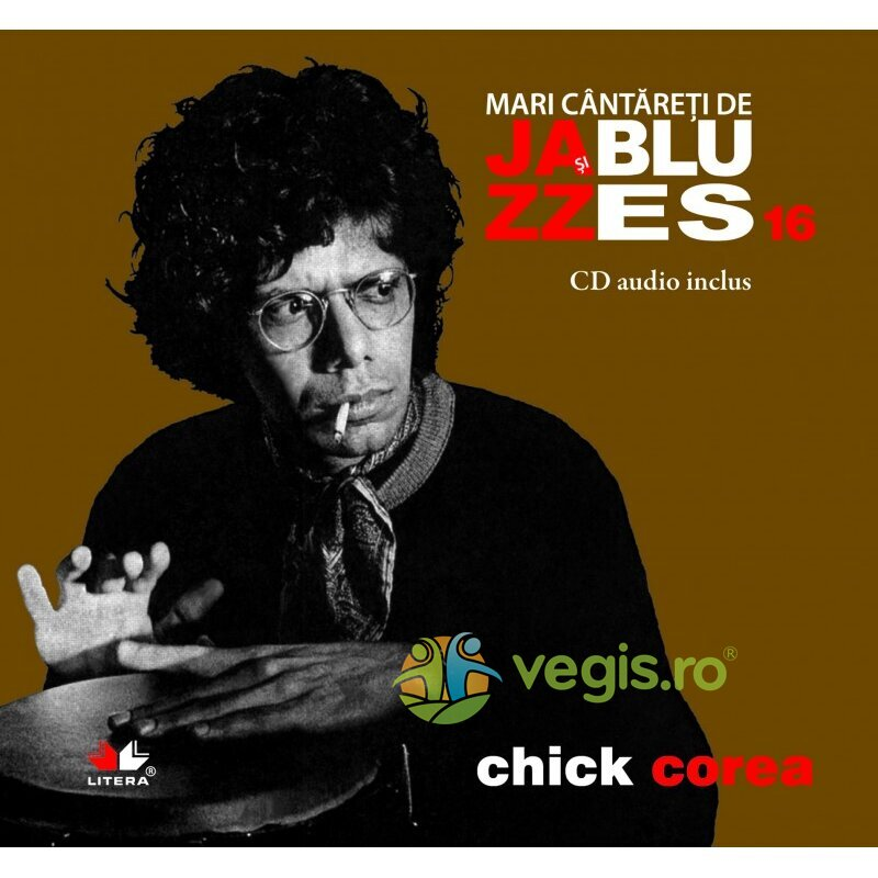 LITERA Jazz si blues 16: Chick Corea + Cd