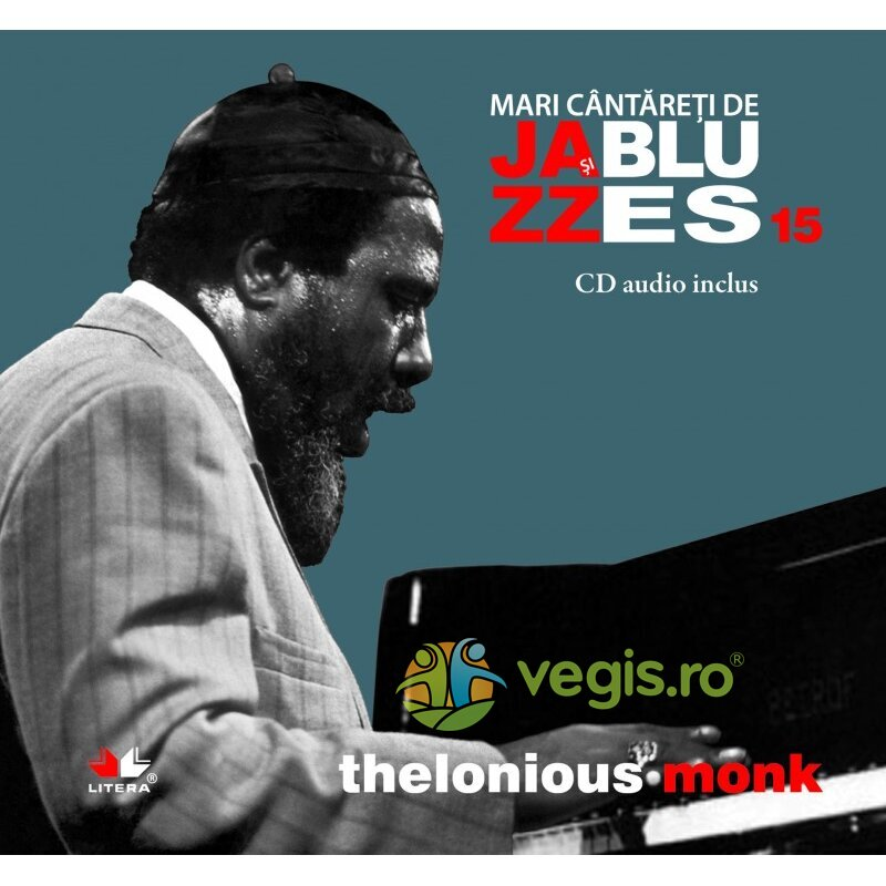 LITERA Jazz si blues 15: Thelonious Monk + Cd