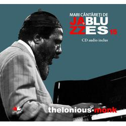 Jazz si blues 15: Thelonious Monk + Cd LITERA