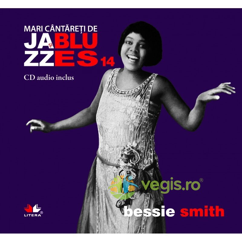 LITERA Jazz si blues 14: Bessie Smith + Cd