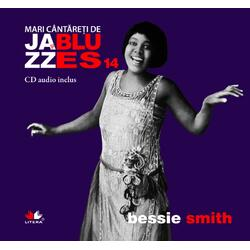 Jazz si blues 14: Bessie Smith + Cd LITERA