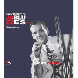 Jazz si Blues 5: Glenn Miller + Cd LITERA