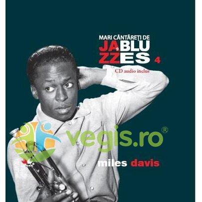 LITERA Jazz si Blues 4: Miles Davis + Cd