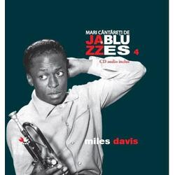 Jazz si Blues 4: Miles Davis + Cd LITERA