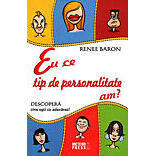Eu ce tip de personalitate am? - Renee Baron METEOR PRESS