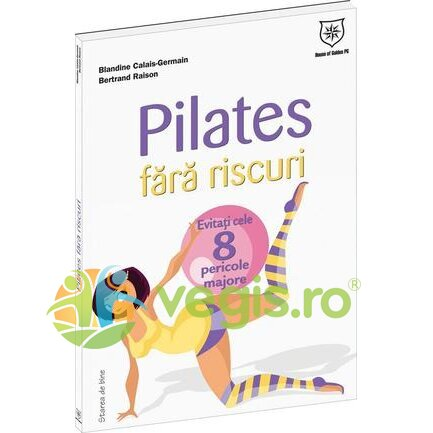 HOUSE OF GUIDES Pilates fara riscuri – Blandine Calais-Germain, Bertrand Raison