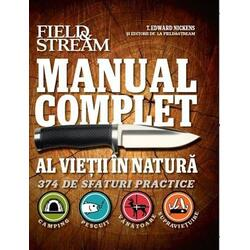 Manual complet al vietii in natura - T. Edward Nickens LITERA