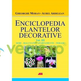 ALL Enciclopedia plantelor decorative vol. 3: Sere, balcoane, apartamente, terase – Gheorghe Mohan