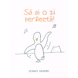 Sa ai o zi perfecta! - Jenny Kempe ALL
