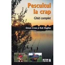 Pescuitul la crap - Simon Crow, Rob Hughes METEOR PRESS