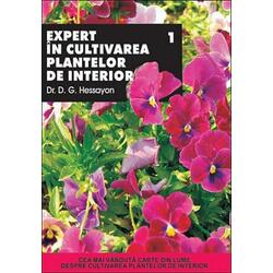 Expert in cultivarea plantelor de interior 1 - D.G. Hessayon ALL