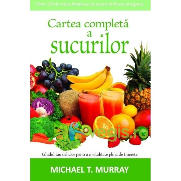Cartea completa a sucurilor - Michael T. Murray thumbnail