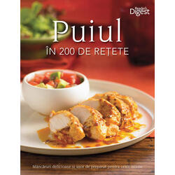 Puiul in 200 de retete READERS DIGEST