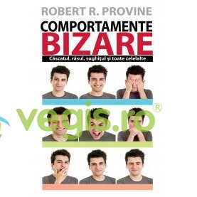 ALL Comportamente Bizare – Robert R. Provine