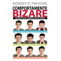 Comportamente Bizare - Robert R. Provine ALL
