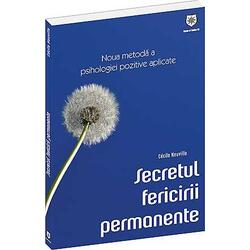 Secretul fericirii permanente - Cecile Neuville HOUSE OF GUIDES