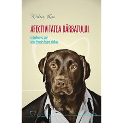 Afectivitatea barbatului - Walter Riso ALL