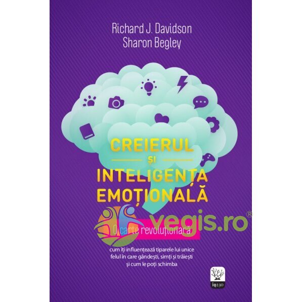 LITERA Creierul si inteligenta emotionala – Richard J. Davidson, Sharon Begley