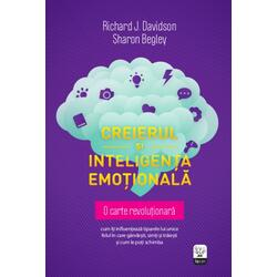 Creierul si inteligenta emotionala - Richard J. Davidson, Sharon Begley LITERA