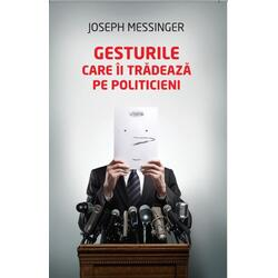Gesturile care ii tradeaza pe politicieni - Joseph Messinger LITERA