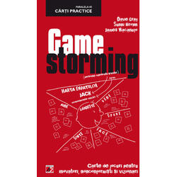 Game-Storming - Dave Gray, Sunni Brown, James Macanufa PARALELA 45