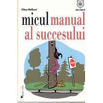 Micul manual al succesului - Vikas Malkani HOUSE OF GUIDES