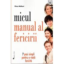 Micul manual al fericirii - Vikas Malkani HOUSE OF GUIDES