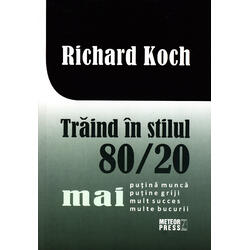 Traind in stilul 80/20 - Richard Koch METEOR PRESS