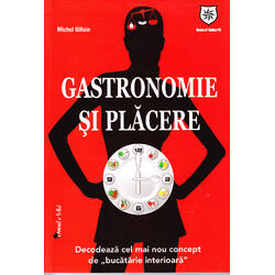 Gastronomie si placere - Michel Gillain HOUSE OF GUIDES