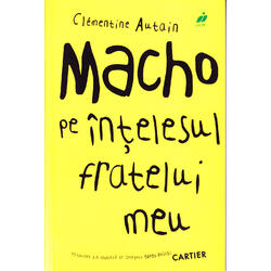 Macho pe intelesul fratelui meu - Clementine Autain CODEX