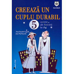 Creeaza un cuplu durabil - Anne Sauzede-Lagarde, Jean-Paul Sauzede HOUSE OF GUIDES