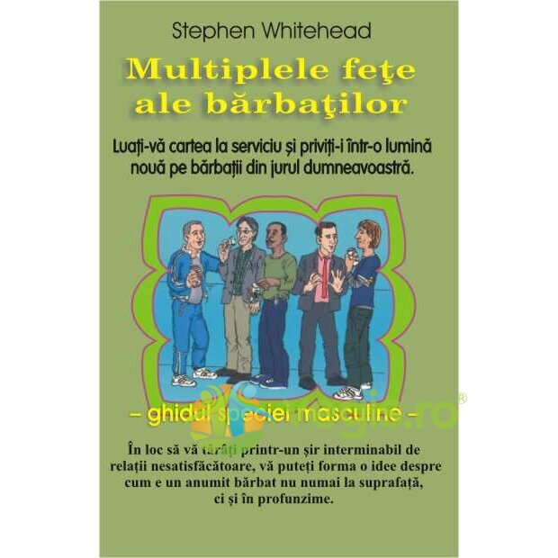 ANTET Multiplele fete ale barbatilor – Stephen Whitehead