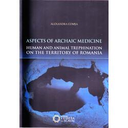 Aspects òf archaic medicine human and animal trephination on the territory of Romania - Alexandra Comsa