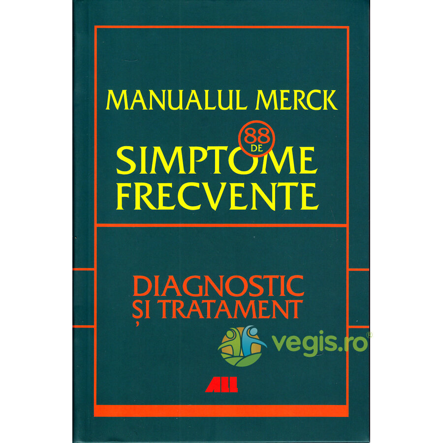 ALL Manualul Merck: 88 de simptome frecvente. Diagnostic si tratament