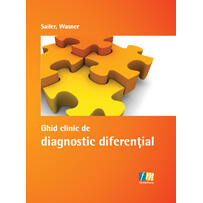 Ghid clinic de diagnostic diferential - Sailer, Wasner FARMAMEDIA