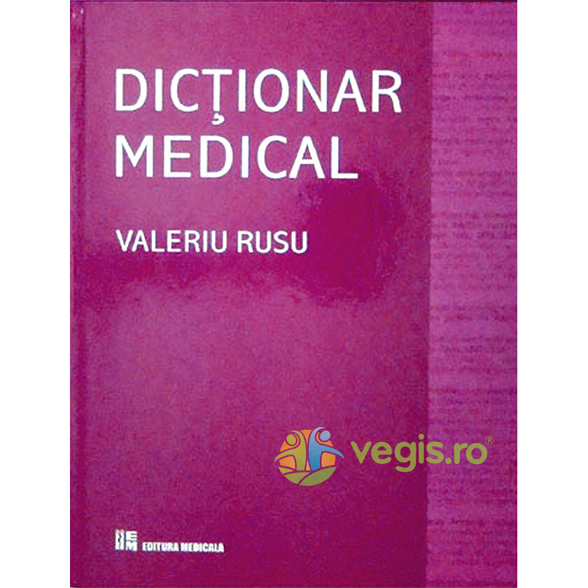MEDICALA Dictionar medical – Valeriu Rusu