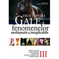 Enciclopedia Gale a fenomenelor neobisnuite si inexplicabile Vol. 3 - Brad Steiger ALL
